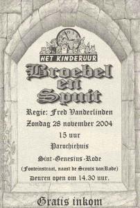 2004: Broebel en Spruit