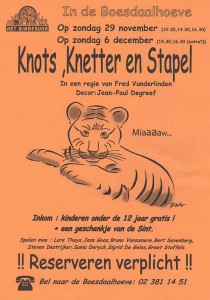 2009: Knots, Knetter en Stapel